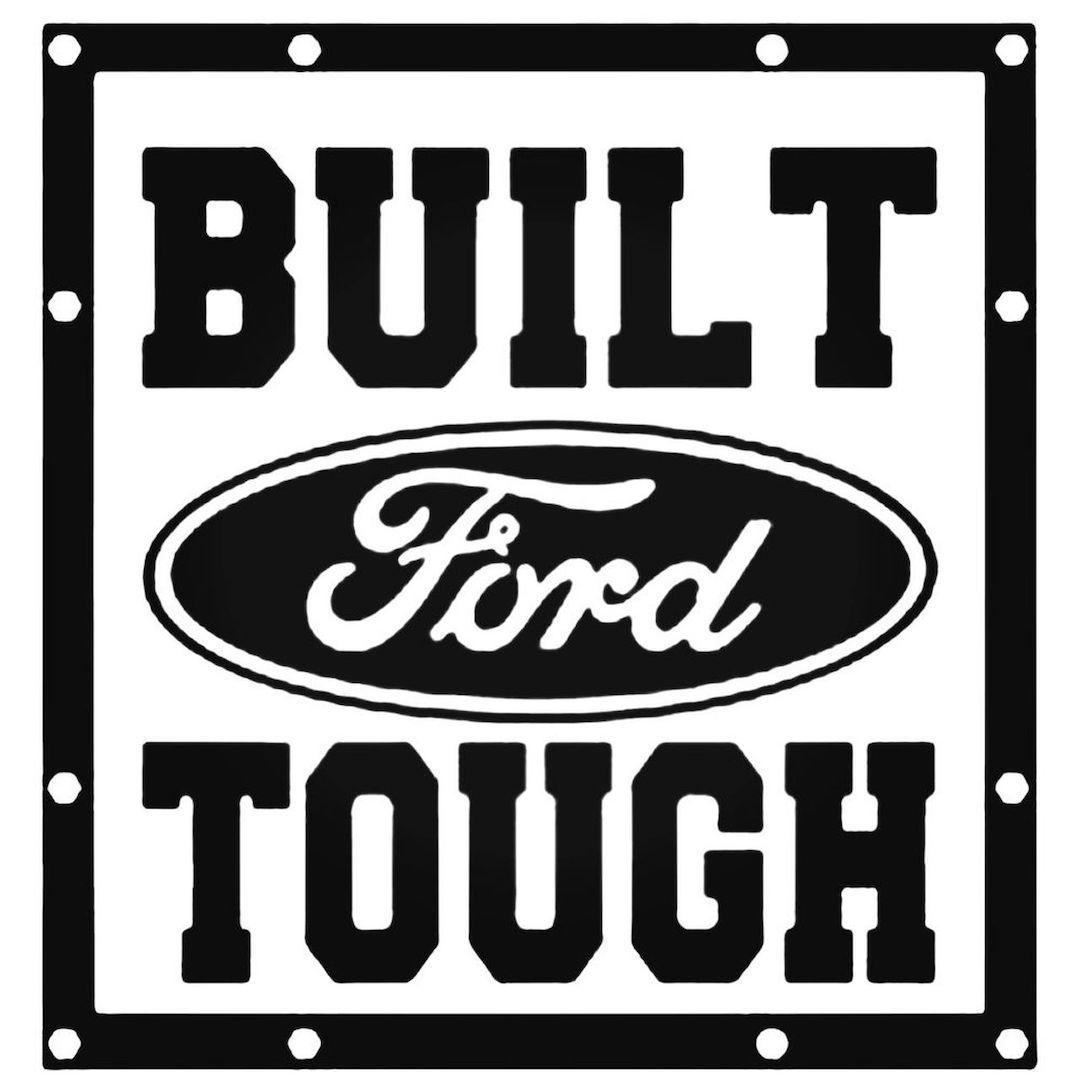 http://www.tcg.works/wp-content/uploads/Built-Ford-Tough-Decal-Sticker__92744.1510984126.jpg